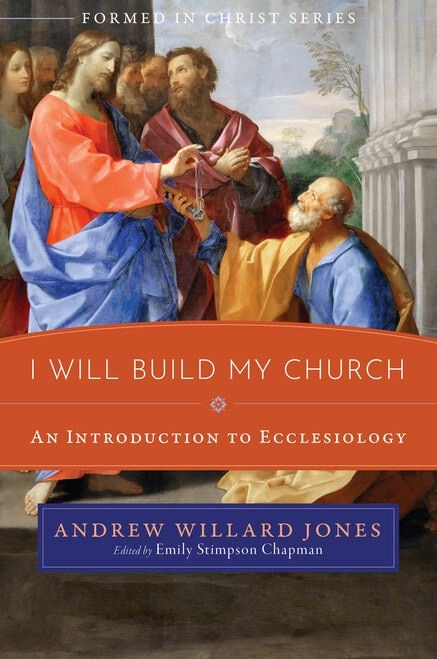 Formed in Christ: I Will Build My Church