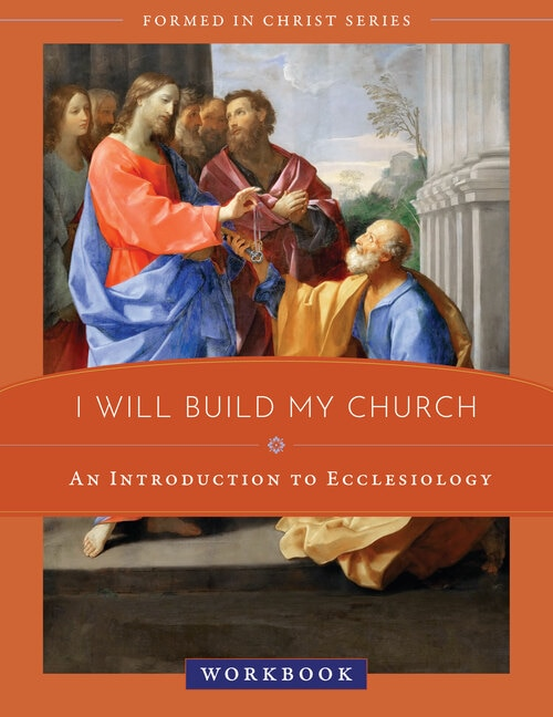 Formed in Christ: I Will Build My Church Workbook