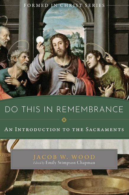 Formed in Christ: Do This in Remembrance