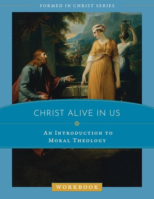 Formed in Christ: Christ Alive in Us Workbook
