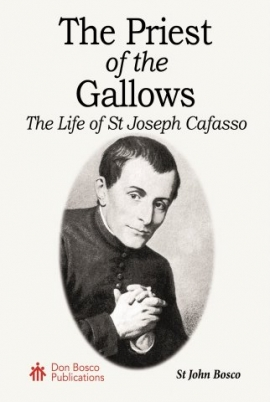 The Priest of the Gallows: The Life of St Joseph Cafasso